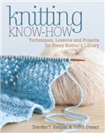 Knitting Know-How: Techniques, Lessons and Projects for Every Knitter\'s Library