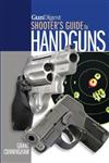Gun Digest Shooter\'s Guide to Handguns