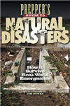Prepper\'s Guide to Natural Disasters: How to Survive Real-World Emergencies