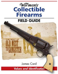 Warman\'s Collectible Firearms Field Guide