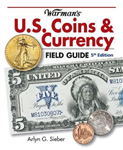 Warman\'s U.S. Coins & Currency Field Guide