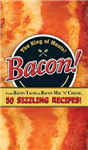 Bacon!: From Bacon Tacos to Bacon Mac N\' Cheese, 50 Sizzling Recipes!