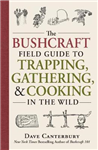 Bushcraft Field Guide to Trapping, Gathering, and Cooking in