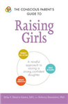Conscious Parent's Guide to Raising Girls