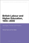 British Labour and Higher Education, 1945 to 2000: Ideologies, Policies and Practice