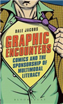 Graphic Encounters: Comics and the Sponsorship of Multimodal Literacy