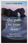 The Path to Your Door: Approaches to Christian Spirituality