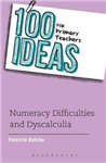 100 Ideas for Primary Teachers: Numeracy Difficulties and Dy