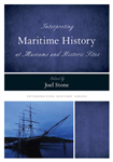 Interpreting Maritime History at Museums and Historic Sites