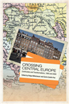 Crossing Central Europe: Continuities and Transformations, 1900-2000