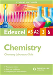 Edexcel AS/A-level Chemistry: Chemistry Laboratory Skills: Unit 3 & 6