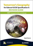 Tomorrow\'s Geography for Edexcel GCSE Specification A Revision Guide: Unit 1: Geographical Skills and Challenges for the Planet