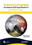 Tomorrow\'s Geography for Edexcel GCSE Specification A Revision Guide: Unit 3: Human Environment