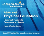 AS/A-level Physical Education: Historical Factors and Contemporary Issues Flash Revise Pocketbook