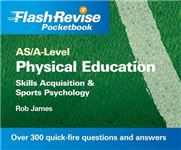 AS/A-level Physical Education: Skills Acquisition and Sports Psychology Flash Revise Pocketbook