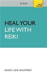 Heal Your Life with Reiki: Flash