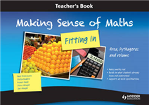 Making Sense of Maths - Fitting in: Area, Pythagoras and Volume: Teacher Book