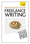 Make Money From Freelance Writing: Learn how to make a living from your interest in creative writing