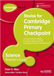 Cambridge Primary Revise for Primary Checkpoint Science Teacher\'s Guide