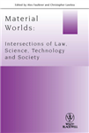 Material Worlds: Intersections of Law, Science, Technology, and Society