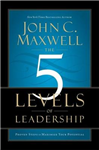 The 5 Levels of Leadership: Proven Steps to Maximise Your Potential