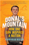 Donal\'s Mountain: How One Son Inspired a Nation