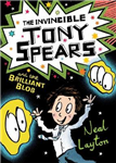 Tony Spears: The Invincible Tony Spears and the Brilliant Bl