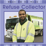 When I\'m At Work: Refuse Collector