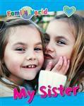 Family World: My Sister