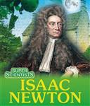 Super Scientists: Isaac Newton