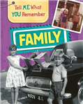 Tell Me What You Remember: Family Life
