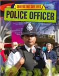 Careers That Save Lives: Police Officer