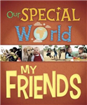 Our Special World: My Friends