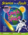 Science ... in a Flash: Earth and Space