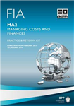 FIA - Managing Costs and Finances - MA2: Revision Kit