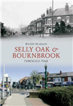Selly Oak and Bournbrook Through Time