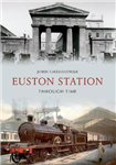 Euston Station Through Time