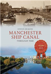 Manchester Ship Canal Through Time