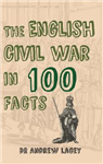 English Civil War in 100 Facts