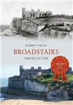 Broadstairs Through Time