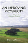 Improving Prospect? A History of Agricultural Change in Cumb