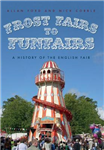 Frost Fairs to Funfairs: A History of the English Fair