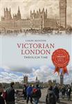 Victorian London Through Time