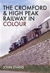Cromford & High Peak Railway in Colour