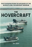 The Hovercraft: Photographs from the Archives of the World\'s Only Hovercraft Museum