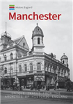 Historic England: Manchester: Unique Images from the Archives of Historic England