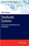 Stochastic Systems: Uncertainty Quantification and Propagation