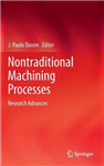 Nontraditional Machining Processes: Research Advances