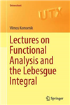Lectures on Functional Analysis and the Lebesgue Integral