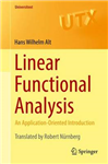 Linear Functional Analysis: An Application-Oriented Introduction: 2016